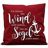 Kissen Bedruckt Wir können Den Wind Nicht ändern, aber die Segel Anders Setzen / 08 Stoff Bordeaux Rot + Motiv weiß