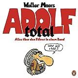 Adolf total: Alles über den Führer in einem Band