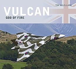 Vulcan: God of Fire: God of Fire by [McLelland, Tim]
