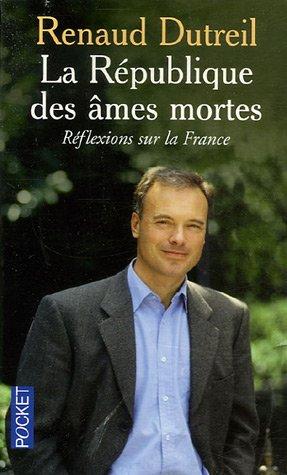 La Rpublique des mes mortes : Rflexions sur la France