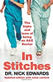 In Stitches: The Highs and Lows of Life as an A&E Doctor (Paperback)