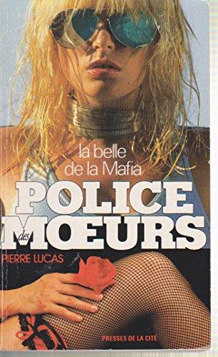Police des moeurs : La belle de la Mafia par Pierre Lucas