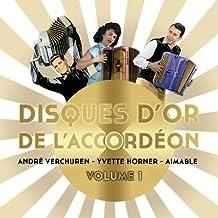 ff52fb542b14f Disques d'or de l'accordéon - Volume 1 : André Verchuren, Yvette