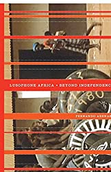 Lusophone Africa: Beyond Independence by Fernando Arenas (2011-01-03)
