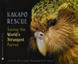 Kakapo Rescue: Saving the World's Strangest Parrot (Scientists in the Field (Hardcover))