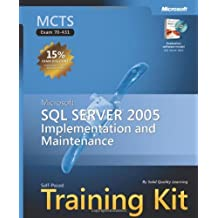 MCTS Self-Paced Training Kit (Exam 70-431): Microsoft SQL Server 2005 Implementation and Maintenance (Pro-Certification) by Solid Quality Learning (2006) Hardcover