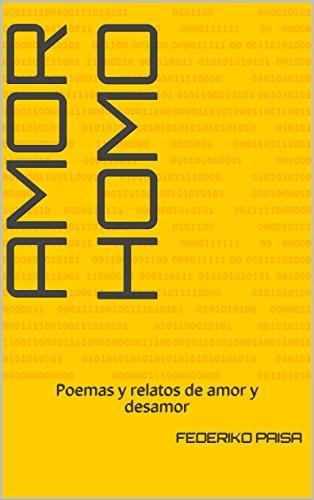 AMOR HOMO: Poemas y relatos de amor y desamor por Federiko paisa