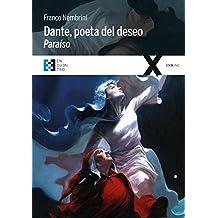 Dante, poeta del deseo. Paraíso: Conversaciones sobre la Divina Comedia (100XUNO nº 17)