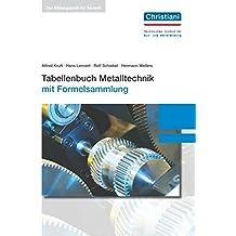 Tabellenbuch Metalltechnik: mit Formelsammlung