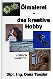 Image de Ölmalerei - das kreative Hobby (Ölmalerei - das kreative Hobby, praktische Anleitungen 1