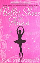 Ballet Shoes for Anna (Essential Modern Classics) by Noel Streatfeild (2010-08-01)
