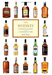 The Whiskey Companion: A Connoisseur's Guide to the World's Finest Whiskies by Helen Arthur (2008-04-29)