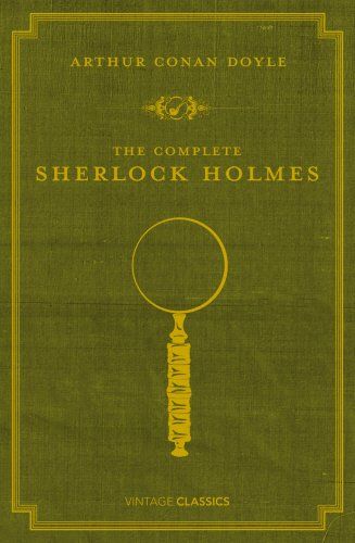 The Complete Sherlock Holmes (Vintage Classics) (Watson D James)