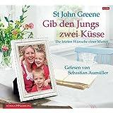 Gib den Jungs zwei Küsse: Die letzten Wünsche einer Mutter: 6 CDs
