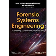Forensic Systems Analysis: Evaluating Operations by Discovery (Wiley Series in Systems Engineering and Management)