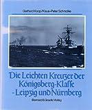 Die leichten Kreuzer der Königsberg-Klasse Leipzig und Nürnberg. Schiffsklassen und Schiffstypen der deutschen Marine.