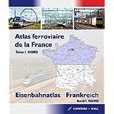 Atlas ferroviaire de la France - Tome 1 NORD: Eisenbahnatlas Frankreich - Band 1 NORD