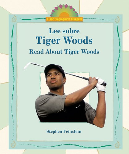 Lee Sobre Tiger Woods/Read About Tiger Woods (I Like Biographies! (Bilingual)) por Stephen Feinstein