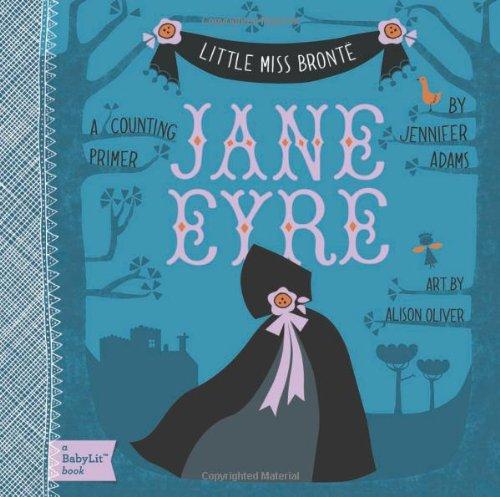Little Miss Bronte. Jane Eyre (BabyLit)