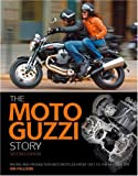 The Moto Guzzi Story: Racing and Production Models from 1921 to the Present