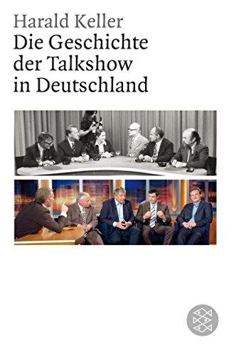 Die Geschichte der Talkshow in Deutschland (Figuren des Wissens/Bibliothek, Band 18357)