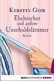 Ehebrecher und andere Unschuldslämmer: Roman (Allgemeine Reihe. Bastei Lübbe Taschenbücher)