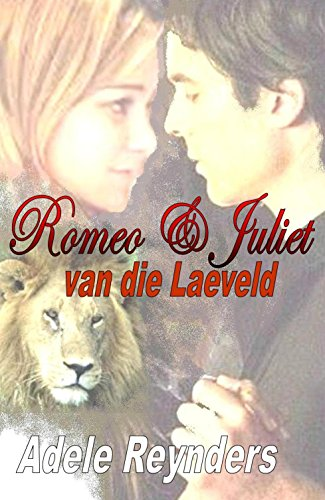 Romeo en Juliet van die Laeveld (Afrikaans Edition)