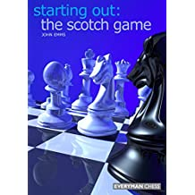 Starting Out: The Scotch Game (English Edition)
