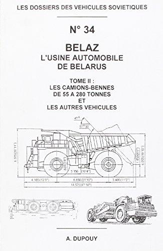 Les dossiers des vehicules sovietiques nø34 : belaz - l'usine automobile de belarus - t.2 par Alain Dupouy