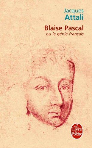 Blaise Pascal ou le gnie franais