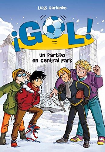 Un Partido En Central Park /A Game in Central Park (Gol!) por Luigi Garlando