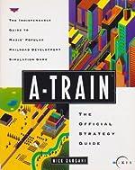 A-Train - The Official Strategy Guide de Nick Dargahi