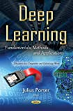 Deep Learning: Fundamentals, Methods & Applications (Education in a Competitive and Globalizing World)