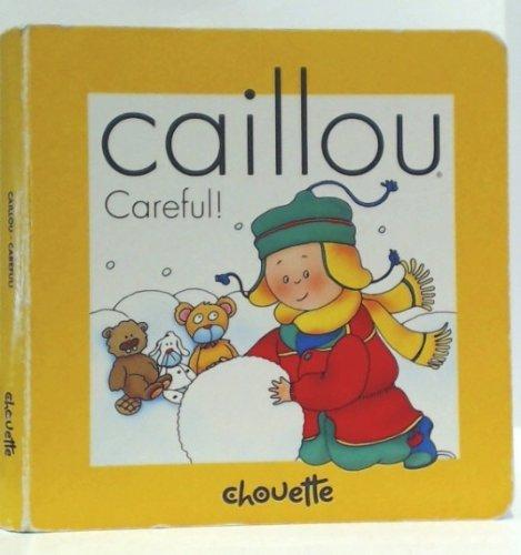 caillou-carefull