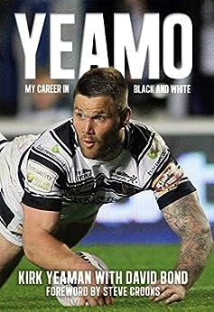 Yeamo: My Career in Black and White by [Yeaman, Kirk, Bond, David]