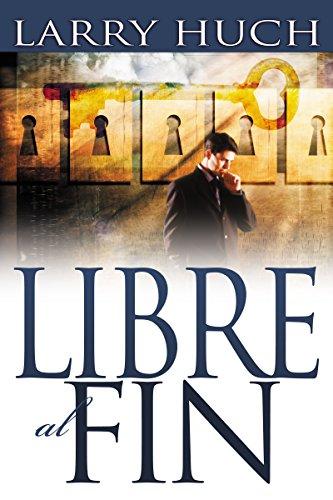 Libre Al Fin: Removiendo El Pasado de Su Futuro