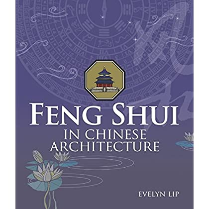 Feng Shui in Chinese Architecture by Evelyn Lip (15-Jan-2010) Paperback