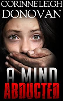 A Mind Abducted (The Abducted Series Book 1) by [Donovan, Corinne Leigh]