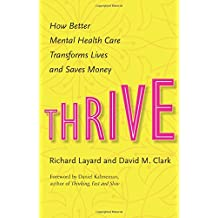 Thrive – How Better Mental Health Care Transforms Lives and Saves Money