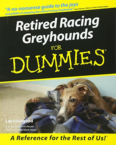 Retired Racing Greyhounds For Dummies (Howell Dummies Series) por Lee Livingood