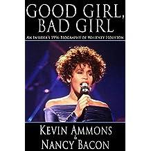Good Girl, Bad Girl: An Insider's 1996 Biography of Whitney Houston (English Edition)