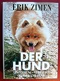 Der Hund. Abstammung, Verhalten, Mensch und Hund