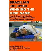 Brazilian Jiu Jitsu: Winning The Grip Game (English Edition)