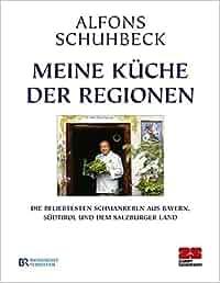 Meine Küche der Regionen: Die beliebtesten Schmankerl aus Bayern ...