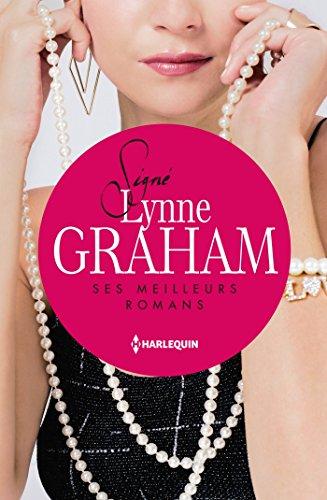 Signé Lynne Graham : ses meilleurs romans : A la place d'une autre - Sous l'emprise d'un séducteur - Passion pour un milliardaire par Lynne Graham