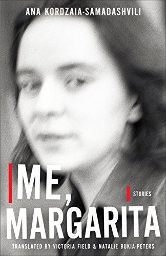 Me, Margarita: Stories (Georgian Literature Series) por Ana Kordzaia-Samadashvili