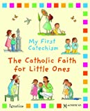 My First Catechism: The Catholic Faith for Little Ones by Christine Pedotti (2012-01-13)