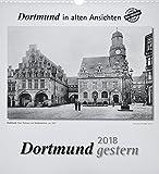 Dortmund gestern 2018: Dortmund in alten Ansichten