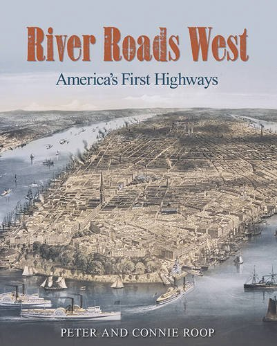 River Roads West: America's First Highways by Connie Roop (2007-09-01)