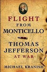 [(Flight from Monticello: Thomas Jefferson at War )] [Author: Michael Kranish] [Feb-2010]